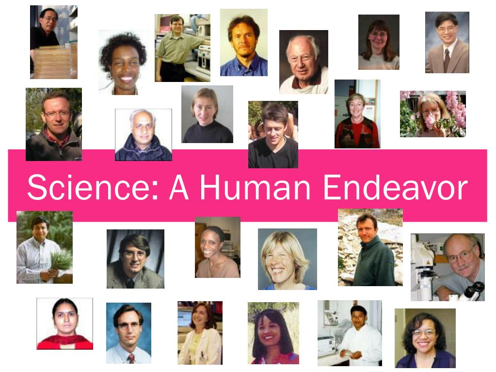 Science: A Human Endeavor