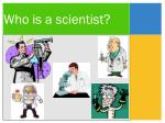 who is a scientist