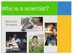 who is a scientist16