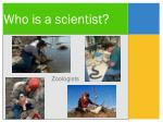 who is a scientist17