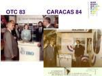 otc 83 caracas 84