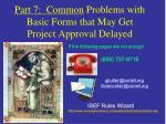 part 7 common problems with basic forms that may get project approval delayed