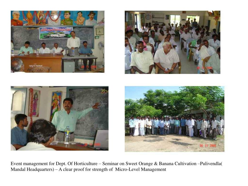 Event management for Dept. Of Horticulture – Seminar on Sweet Orange & Banana Cultivation –Pulivendla( Mandal Headquarters) – A clear proof for strength of  Micro-Level Management