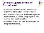 decision support predictive fuzzy control