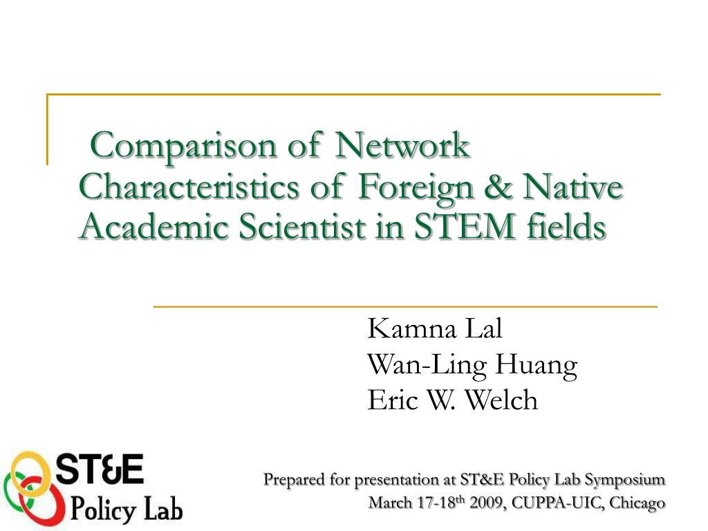 comparison of network characteristics of foreign native academic scientist in stem fields l.