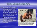 debt bondage slavery
