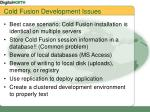 cold fusion development issues