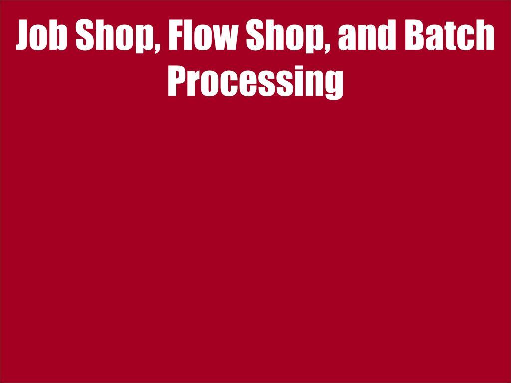 job shop flow shop and batch processing l.