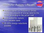 motors for pumps lifts etc