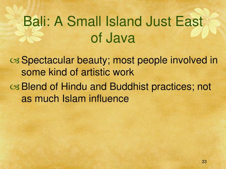 Bali: A Small Island Just East of Java