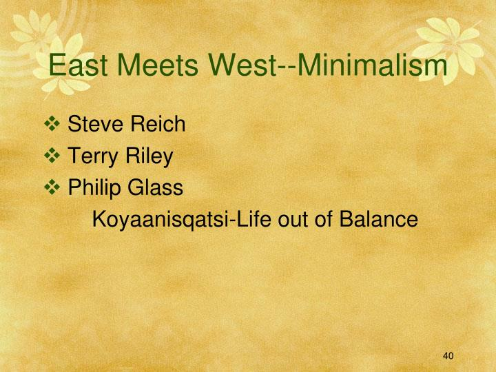 East Meets West--Minimalism
