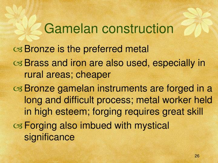 Gamelan construction