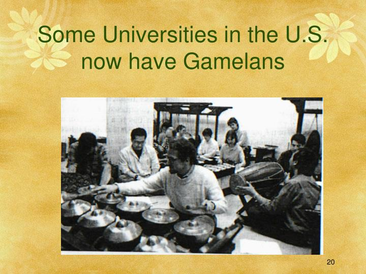 Some Universities in the U.S. now have Gamelans