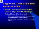 support for graduate students outside of ncrr