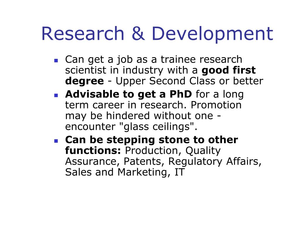 Can get a job as a trainee research scientist in industry with a