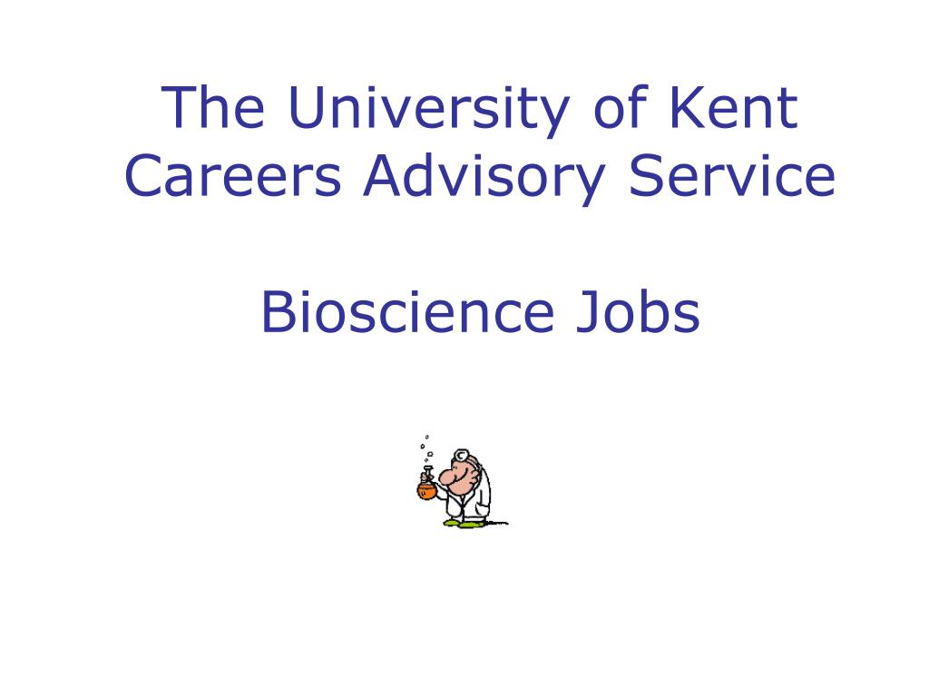 the university of kent careers advisory service bioscience jobs l.