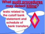 what audit procedures may detect kiting22