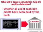 what will a bank reconciliation help the auditor determine36