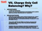vii charge only cell balancing why