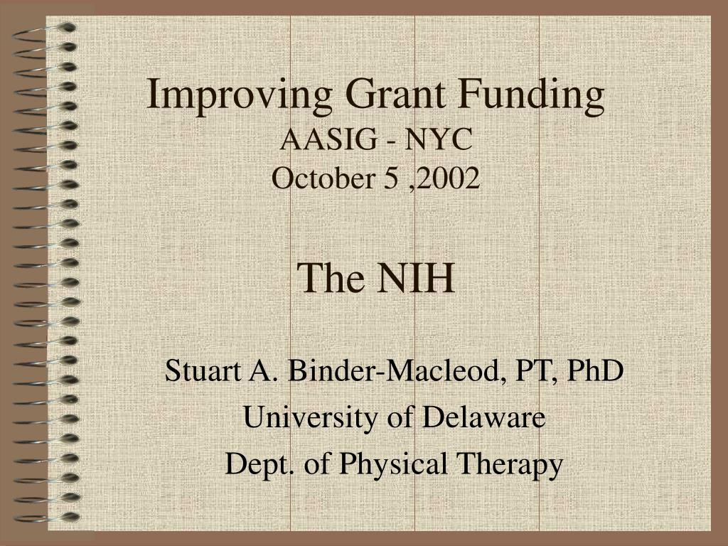 improving grant funding aasig nyc october 5 2002 the nih l.