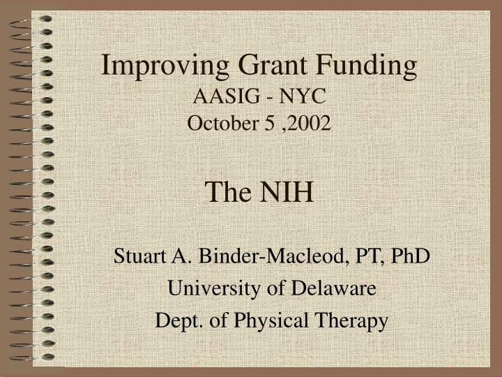 Improving grant funding aasig nyc october 5 2002 the nih