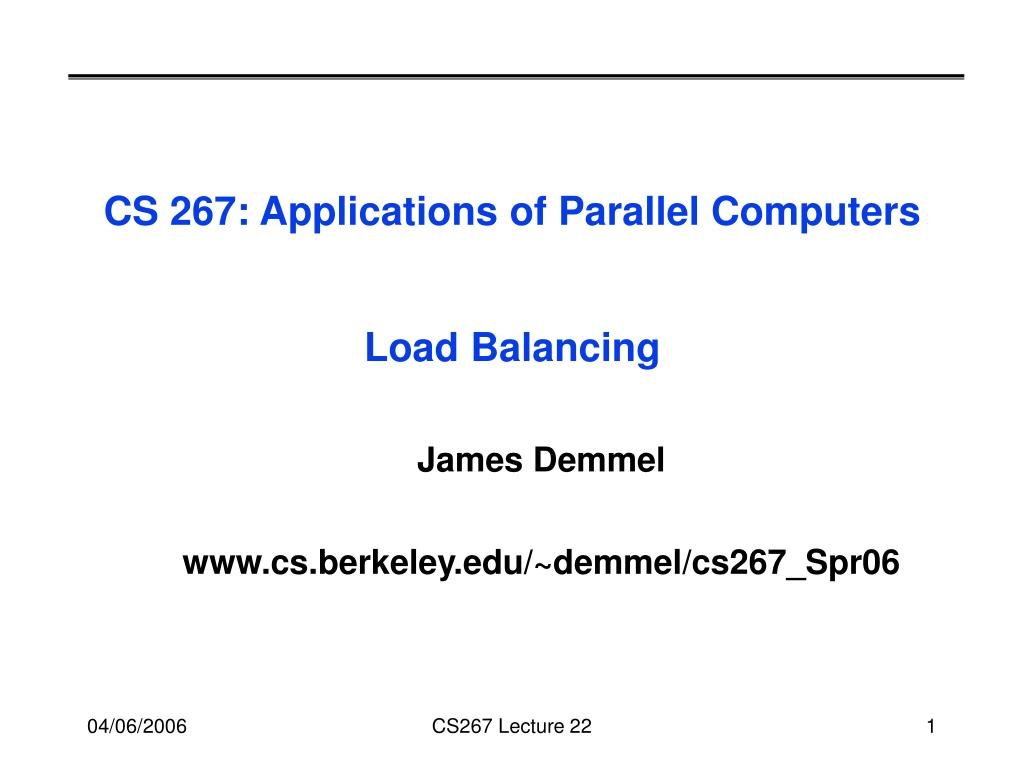 cs 267 applications of parallel computers load balancing l.