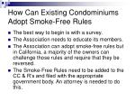 how can existing condominiums adopt smoke free rules