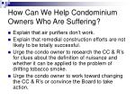 how can we help condominium owners who are suffering13