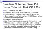 pasadena collection never put house rules into their cc r s