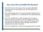 new joint api and asme ffs standard