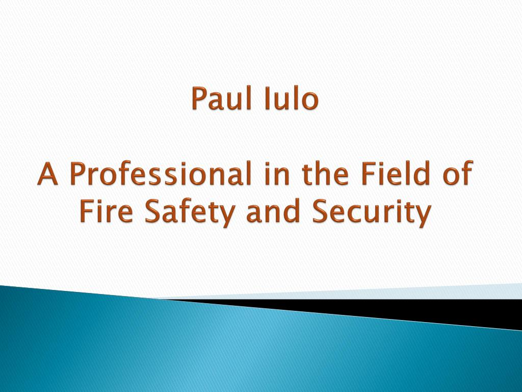 paul iulo a professional in the field of fire safety and security l.