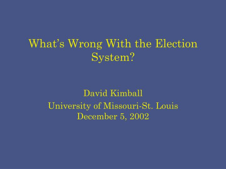 what s wrong with the election system n.