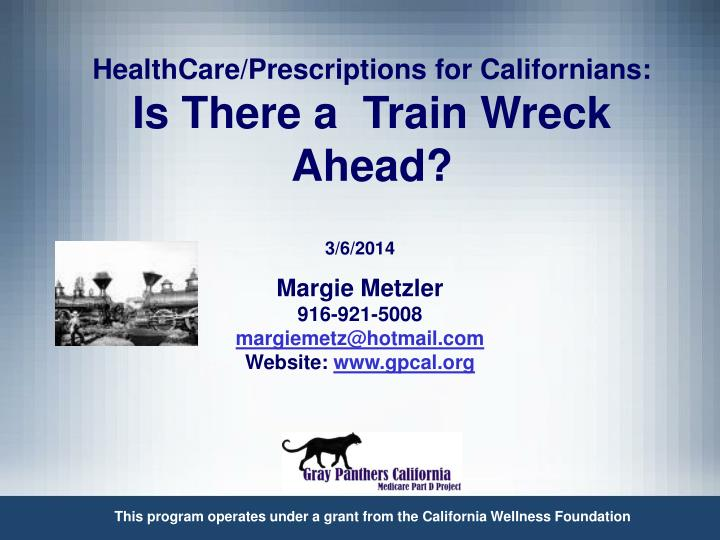 Healthcare prescriptions for californians is there a train wreck ahead