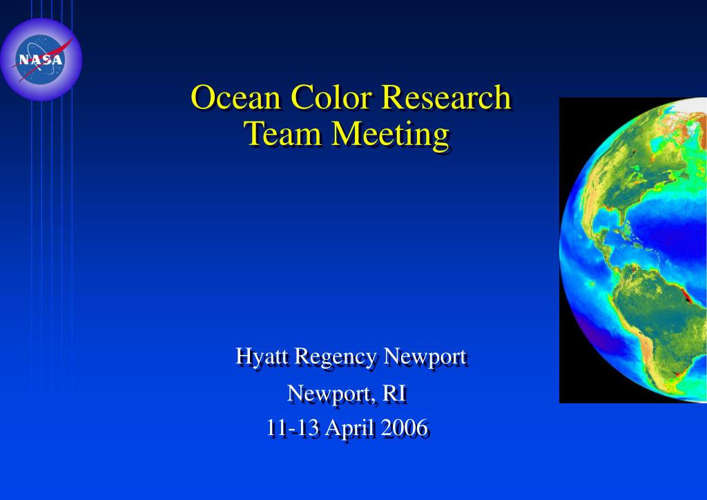 ocean color research team meeting hyatt regency newport newport ri 11 13 april 2006 l.