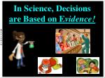 in science decisions are based on e vidence