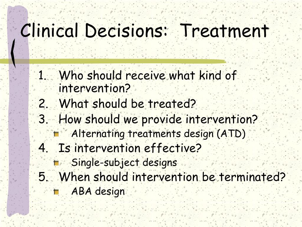 Clinical Decisions:  Treatment