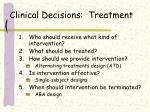 clinical decisions treatment