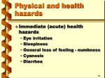 physical and health hazards13