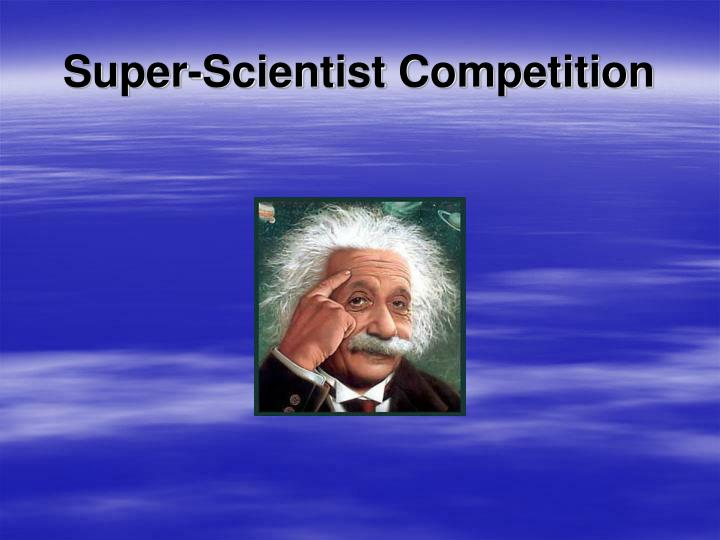super scientist competition n.