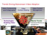 trends driving mainstream video adoption