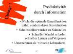 produktivit t durch information