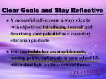 clear goals and stay reflective
