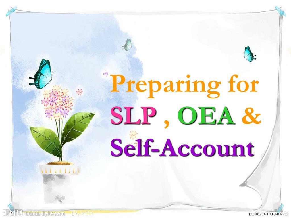 preparing for slp oea self account l.