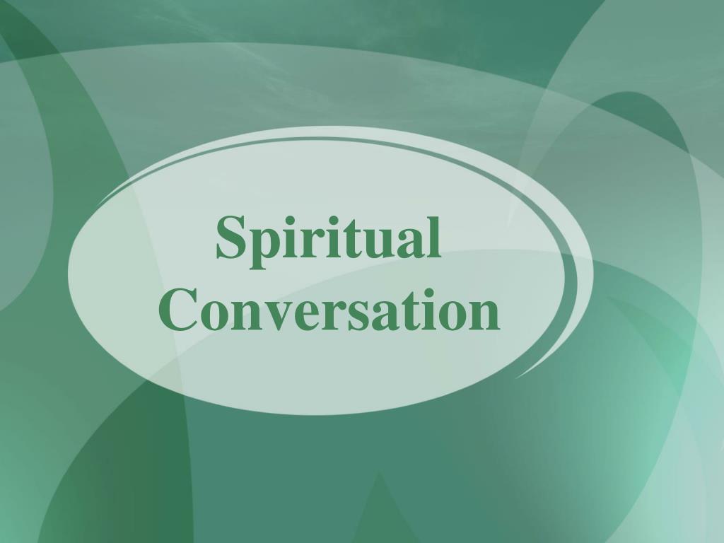 spiritual conversation l.