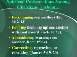 spiritual conversations among christians is about46