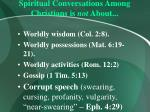 spiritual conversations among christians is not about20