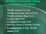 spiritual conversations among christians is not about31