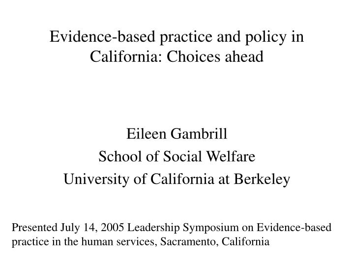 evidence based practice and policy in california choices ahead n.