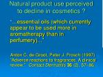 natural product use perceived to decline in cosmetics