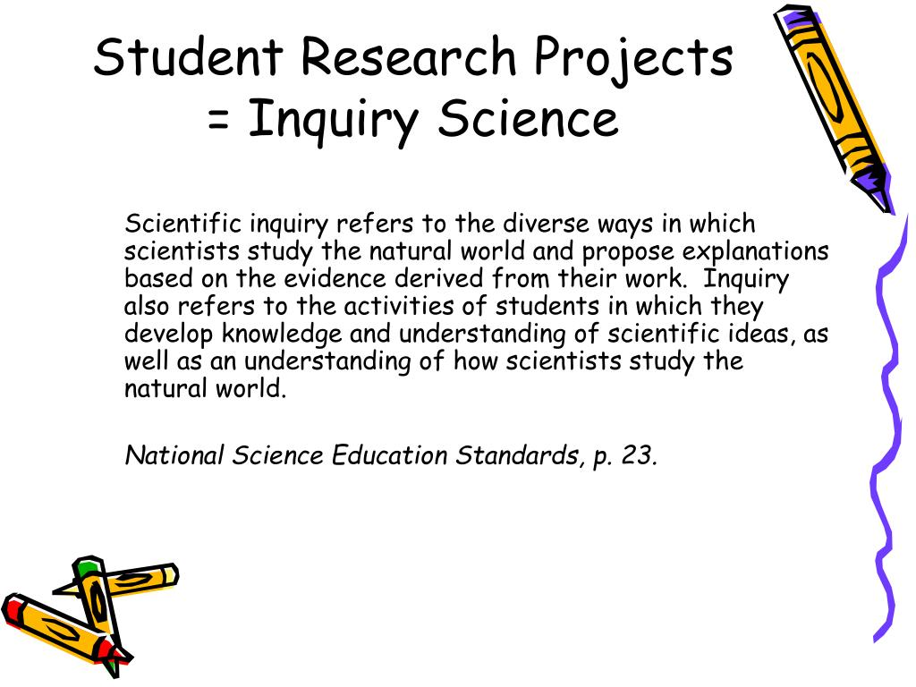 Student Research Projects = Inquiry Science